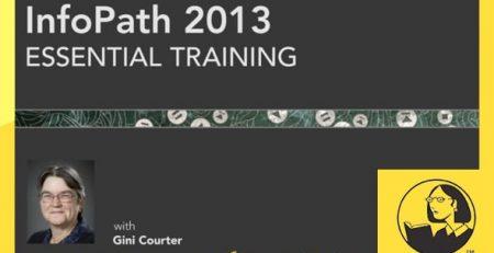 دانلود آموزش اینفوپث 2013 - InfoPath 2013 Essential Training