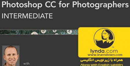 دانلود آموزش فتوشاپ برای عکاسان : متوسط - Photoshop CC for Photographers: Intermediate
