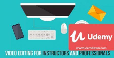 دانلود آموزش ویرایش ویدئو برای مبتدیان و حرفه ی ها| Video Editing Essentials for Instructors and Professionals